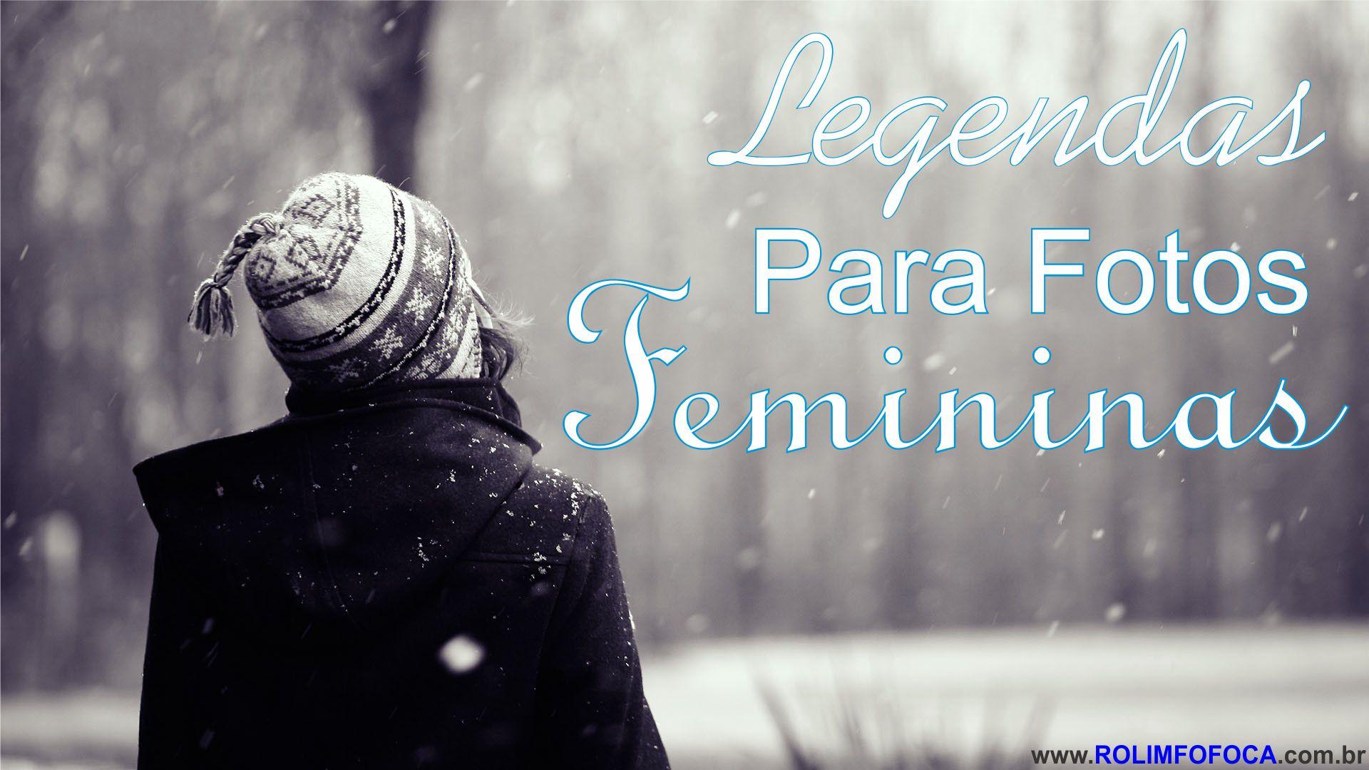 Legendas Para Fotos Femininas